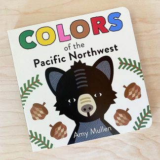 COLORS of the Pacific Northwest Board Book