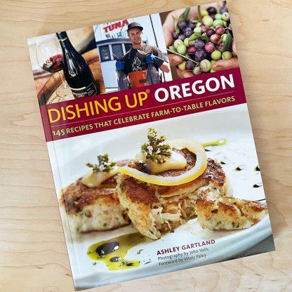 Dishing Up Oregon Cookbook