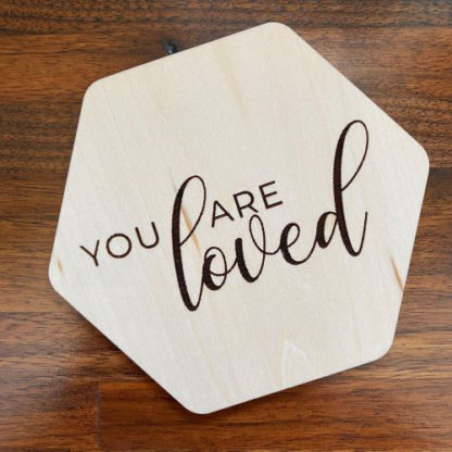 You Are LOVED Wood Coaster