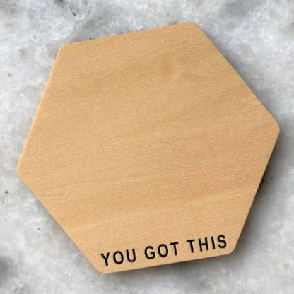 You Got This Wood Coaster